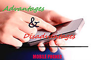Know more about advantages and disadvantages of mobile phones