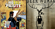Indigenous Comic News: Indigenous Narratives Collectives & Native Realities Press Release Captain Paiute and Deer Woman