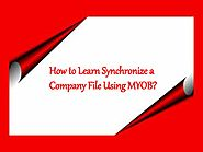 How to Learn Synchronize a Company File Using MYOB?
