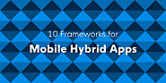 10 Frameworks for Mobile Hybrid Apps | Jscrambler Blog