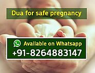 Dua for safe pregnancy, +91-8264883147, Wazifa for baby boy or girl