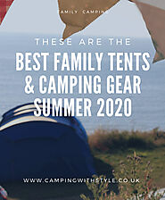 CAMPING | New To Family Camping? Best Family Tents & Camping Gear For Summer 2020