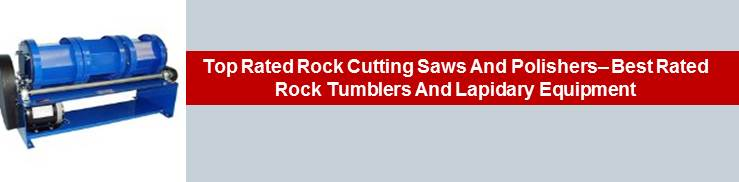 Headline for Top Rated Rock Cutting Saws and Polishers