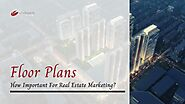 How Important Are The Floor Plans For Real Estate Marketing?
