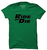 Ride Or Die T-Shirt - Cyankart.com