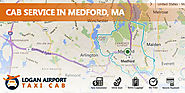 Medford, MA Taxi Service, Affordable Cab to Boston Airport