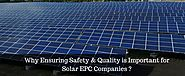 The Best Solar EPC Companies Ensure Safety with Quality