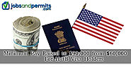 A New Bill proposes an Increase in Minimum Pay for H-1B Visa Holders