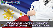 Philippines Evolving as an Affordable Destination for Medical Courses To Indians