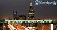 Jobs in Saudi Arabia for Indian Workers witness a Sharp Rise