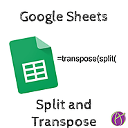 Google Sheets: Split and Transpose - Teacher Tech
