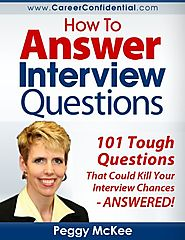 How to Answer Interview Questions: 101 Tough Interview Questions Paperback – May 12, 2017