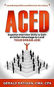 Aced: Superior Interview Skills to Gain an Unfair Advantage to Land Your Dream Job! Kindle Edition