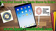 Hire iPad Rental for Trade Shows in Dubai