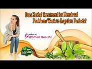 Does Herbal Treatment for Menstrual Problems Work to Regulate Periods?