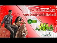 How to Cure ED in Men with Natural Erectile Dysfunction Treatment?