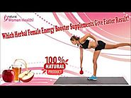 Which Herbal Female Energy Booster Supplements Give Faster Result?