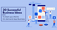 20 successful business Ideas to start up a fresh & niche on-demand app like Uber for X