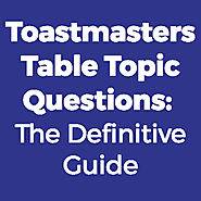 Toastmasters Table Topics: The Definitive Guide | Aristotle's Cafe