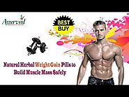 Natural Herbal Weight Gain Pills to Build Muscle Mass Safely