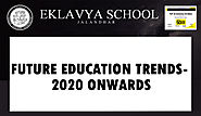 Future Education Trends – 2020 Onwards