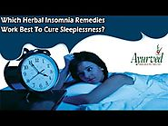 Which Herbal Insomnia Remedies Work Best to Cure Sleeplessness?