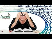 Which Herbal Brain Power Booster Supplements Work Best to Increase Memory?