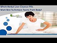 Which Herbal Liver Cleanser Pills Work Best to Remove Toxins from Body?
