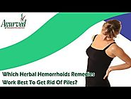 Which Herbal Hemorrhoids Remedies Work Best to Get Rid of Piles?