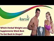 Which Herbal Weight Loss Supplements Work Best to Get Back in Shape?