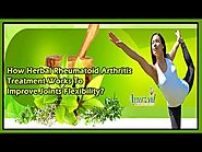 How Herbal Rheumatoid Arthritis Treatment Works to Improve Joints Flexibility?