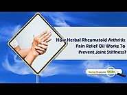 How Herbal Rheumatoid Arthritis Pain Relief Oil Works to Prevent Joint Stiffness?