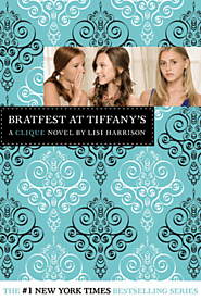 Bratfest at Tiffany's: a Clique Novel by Lisi Harrison