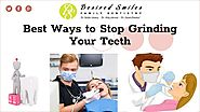 Best Ways to Stop Grinding Your Teeth