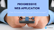 Progressive Web Apps: Do Advantages Outweigh Disadvantages?