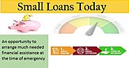 Small Loans Today: Sort Out Short Term Emergencies Wisely