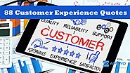 88 Customer Experience Quotes to Make You Think Differently about CX