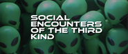 Social Encounters of The Third Kind