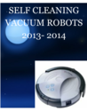 Self Cleaning Vacuum Robots 2013 - 2014