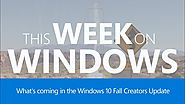 The Windows 10 Fall Creators Update, This Week on Windows