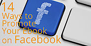 14 Ways to Promote Your Ebook on Facebook