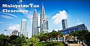 Tax clearance in Malaysia – A detailed overview of Malaysian Tax
