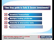 HDFC Securities is a one stop solution for safe and secure investments