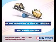 Gold ETF's is a smarter way to invest in gold. You can buy it from HDFC Securities