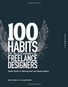 100 Habits of Successful Freelance Designers: Insider Secrets for Working Smart & Staying Creative: Steve Gordon Jr.:...