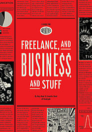 Freelance, and Business, and Stuff: A Guide for Creatives