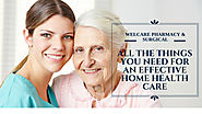 ALL THE THINGS YOU NEED FOR AN EFFECTIVE HOME HEALTH CARE