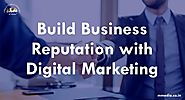 Build Business Reputation with Digital Marketing - M Media Institute