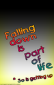 #291 Inspirational Classroom Poster Has Inspiring Message: Falling Down, Getting Up