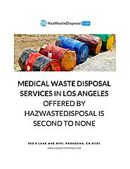 Medical Waste Disposal Services In Los Angeles Offered By HazWasteDisposal Is Second To None